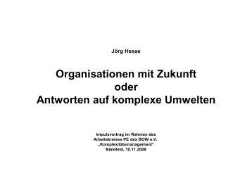 Organisationen mit Zukunft oder Antworten auf komplexe Umwelten