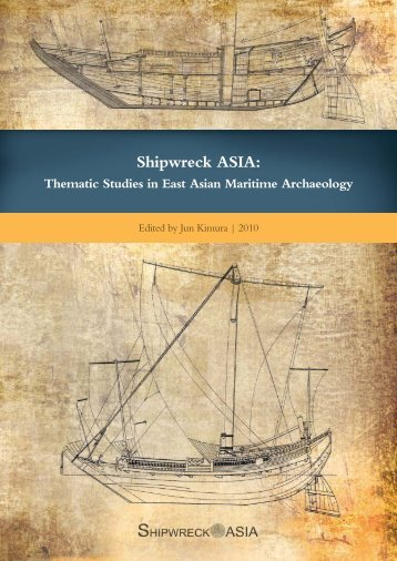 Shipwreck ASIA: Thematic Studies in East Asian Maritime Archaeology