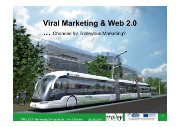 Viral marketing & web 2.0 - chances for trolleybus ... - trolley-project.eu