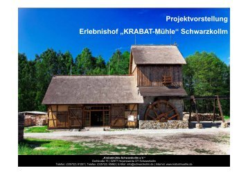 """Projektvorstellung Erlebnishof """"KRABAT-Mühle"""" Schwarzkollm"""