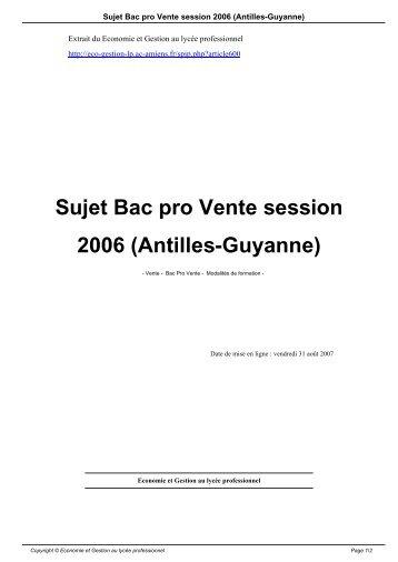 Sujet Bac pro Vente session 2006 (Antilles-Guyanne) - Economie et ...
