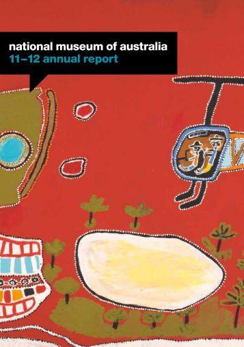 Annual Report 2011-12 - National Museum of Australia