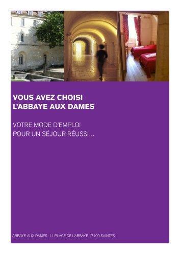 Téléchargez notre mode d'emploi - Abbaye aux Dames