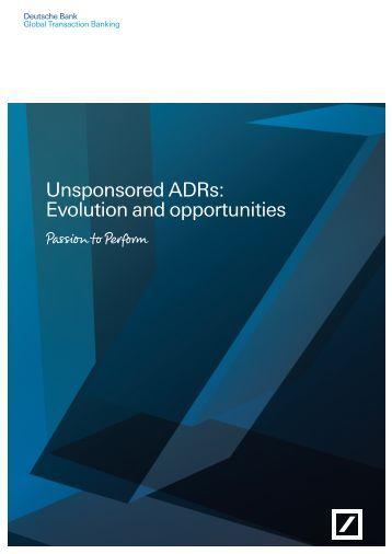 Unsponsored ADRs: Evolution and opportunities - Deutsche Bank ...