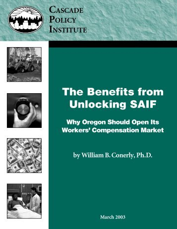 The Benefits from Unlocking SAIF - Cascade Policy Institute