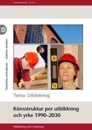 Könsstruktur per utbildning och yrke 1990–2030 (pdf) - Statistiska ...