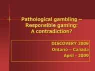 Pathological Gambling – Responsible Gaming: A Contradiction