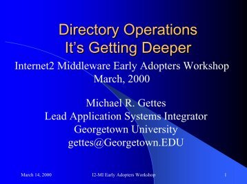 Directory Operations It's Getting Deeper - Internet2 Middleware ...