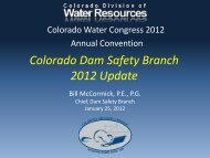 Colorado Dam Safety Branch 2012 Update - Colorado Division of ...