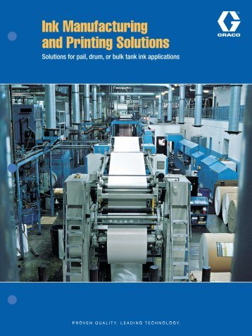 Ink Manufacturing and Printing Solutions Brochure - Graco Inc.