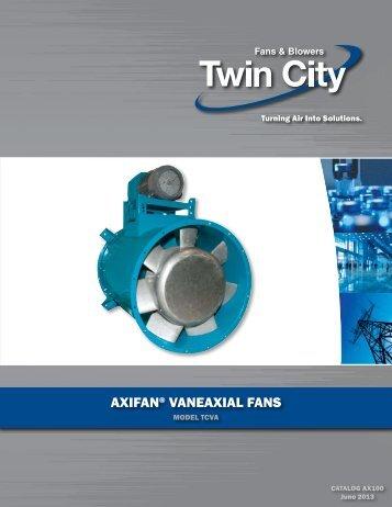 TCVA AXIFAN - Vaneaxial Fans - Catalog AX100 - Twin City Fan ...