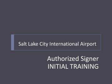 Authorized Signer INITIAL TRAINING - Salt Lake City International ...