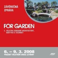 Závěrečná zpráva veletrhu FOR GARDEN 2008
