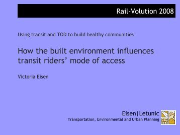 How the built environment influences transit riders ... - Rail~Volution