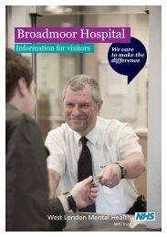 Broadmoor Visitors Leaflet - West London Mental Health NHS Trust