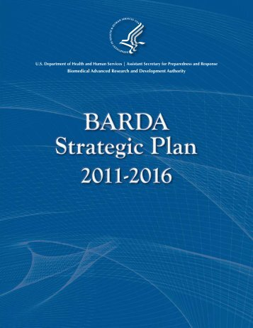 BARDA Strategic Plan 2011-2016 - PHE