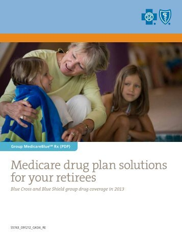 Medicare drug plan solutions for your retirees - Blue Cross and Blue ...
