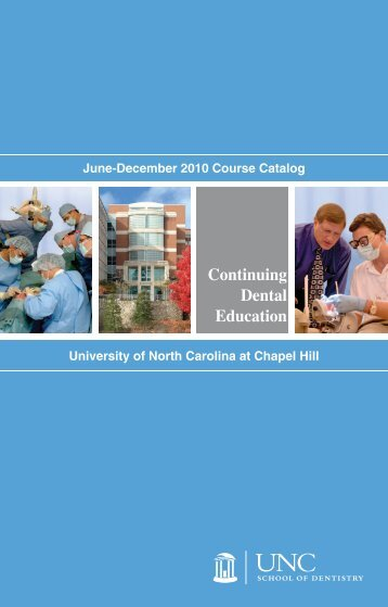 Continuing Dental Education - UNC School of Dentistry - The ...