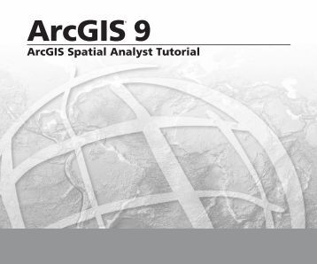 Spatial Analyst tutorial PDF - Help for Previous Versions - Esri