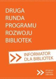 Druga runda Programu Rozwoju Bibliotek. Informator dla ... - NGOteka