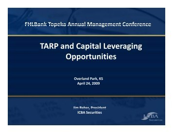 TARP and Capital Leveraging Opportunities - FHLBank Topeka