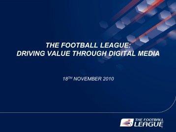 THE FOOTBALL LEAGUE: DRIVING VALUE THROUGH DIGITAL ...