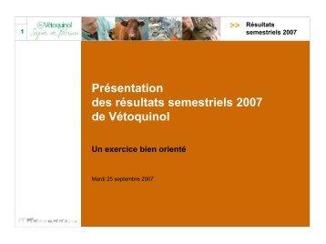 Présentation des résultats semestriels 2007 de Vétoquinol