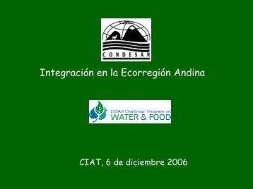 Integración en la Ecorregión Andina: CONDESAN -CPW&F