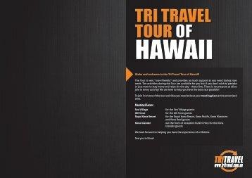Aloha and welcome to the Tri Travel Tour of Hawaii!