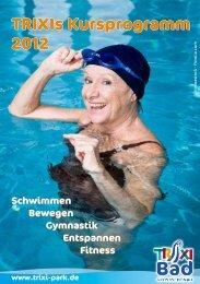 TRIXIs Kursprogramm 2012 Schwimmen Bewegen ... - Trixi Park