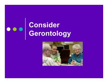 Consider Gerontology - College of Human Ecology