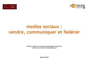 medias sociaux : vendre, communiquer et fédérer - L'Atelier