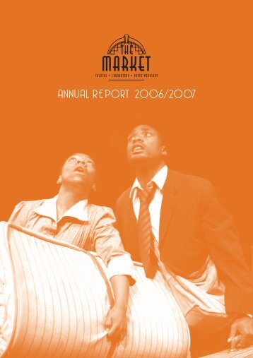 The Market Theatre Foundation Annual Report - Parliamentary ...