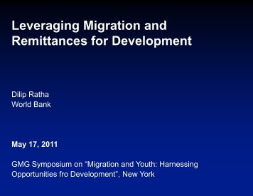 Leveraging Migration, and Remittances for Development - Global ...