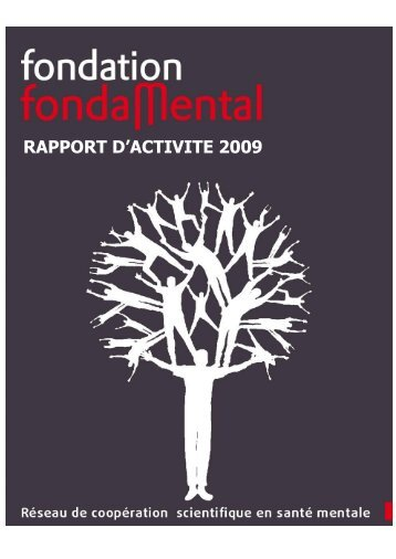 Fondation FondaMental RAPPORT D'ACTIVITE 2009