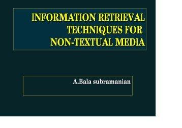 Information Retrieval Techniques for non-textual media - Prof. A ...
