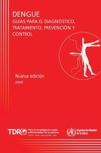 Dengue: guías para el diagnóstico, tratamiento, prevención y control