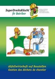 Abfallwirtschaft auf Baustellen Gestion des déchets de chantier