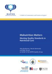 Malnutrition matters: meeting quality standards  in nutritional ... - Bapen