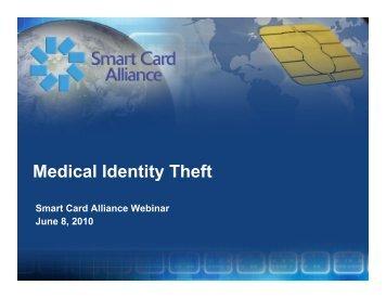 Medical Identity Theft Webinar - FINAL - 060810 - Smart Card Alliance