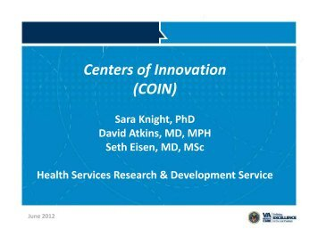 Centers of Innovation (COIN) - VA Health Services Research ...