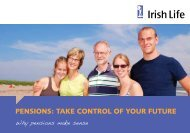 PENSIONS: TAKE CONTROL OF YOUR FUTURE - Irish Life