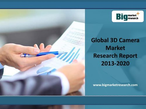 2013-2020 Global 3D Camera Market Research Report,Forecast