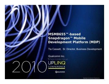 MSM8655™-based Snapdragon™ Mobile Development ... - Uplinq