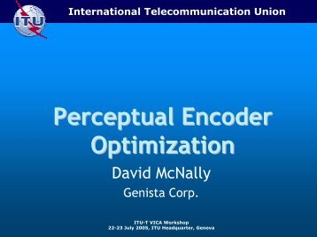 Perceptual Encoder Optimization - ITU