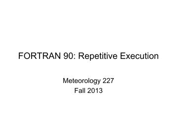 FORTRAN 90: Repetitive Execution