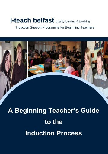 A Beginning Teacher's Guide to the Induction Process i-teach belfast