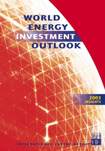 World Energy Investment Outlook 2003 - World Energy Outlook