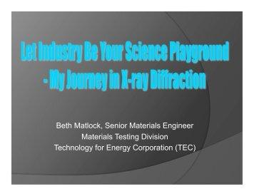 Beth Matlock, Senior Materials Engineer Materials Testing Division ...