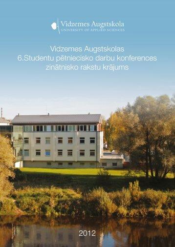 Vidzemes Augstskolas 6.Studentu pētniecisko darbu konferences ...